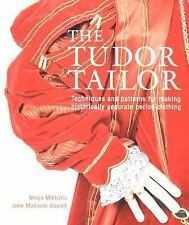 The Tudor Tailor : Reconstructing 16th-Century Dress by Jane Malcolm-Davies...