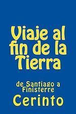 Viaje Al Fin de la Tierra : De Santiago a Finisterre by Cerinto (2014,...