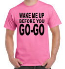 Wake Me Up Before You Go Go 80's Hot Pink Costume Party Music New Mens T-Shirt