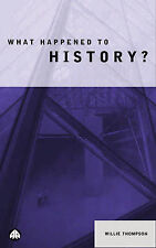 What Happened to History?,Thompson, Willie,Excellent Book mon0000050692