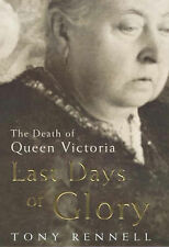 Last Days of Glory: The Death of Queen Victoria,GOOD Book