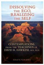 Dissolving the Ego, Realizing the Self : Contemplations from the Teachings of...