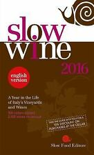 Slow Wine 2016: A Year in the Life of Italy's Vineyards and Wines Slow Wine Gui