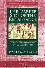 The Darker Side of the Renaissance : Literacy, Territoriality, and...