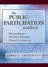 The Public Participation Handbook: Making Better Decisions Through Citizen Invol