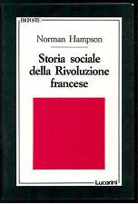 HAMPSON NORMAN STORIA SOCIALE DELLA RIVOLUZIONE FRANCESE LUCARINI 1988 PROPOSTE