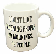 I Dont Like Morning People Gift Mug Cup Funny Novelty Office Tea Coffee Ceramic