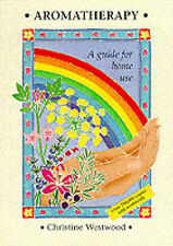 Aromatherapy: A Guide for Home Use by Christine Westwood (Paperback, 1991)
