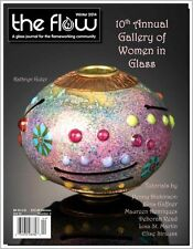 The Flow -10th Gallery of Women in Glass- Vol. 12 / Issue 4 (Winter 2014)