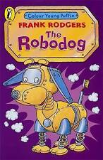 The Robodog (Colour Young Puffin), Frank Rodgers, New Book