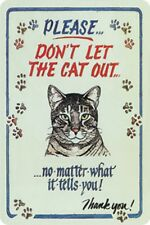 Please don´t let the cat out - Blechschild 20x30 cm PC 300/274 Katze Cat Cats