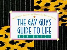 THE GAY GUYS GUIDE TO LIFE by Ken Hanes