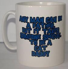 ANY MAN CAN BE A FATHER SOMEONE SPECIAL TO BE A CAT DADDY Printed Mug