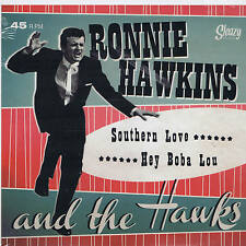 RONNIE HAWKINS - SOUTHERN LOVE / HEY BOBA LOU (2 Hot 50s ROCKABILLY Strollers)