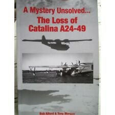 History RAAF Catalina A24 Mystery Unsolved WW2  Book