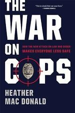 The War on Cops : Broken Windows, Stop-and-Frisk, and the Ferguson Effect by...
