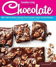 Canadian Living: The Complete Chocolate Book: 100+ How-To Photos and Tips from C