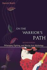 On the Warrior's Path : Philosophy, Fighting, and Martial Arts Mythology by...