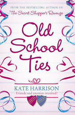 Old school ties par kate harrison (paperback, 2009) nouveau livre