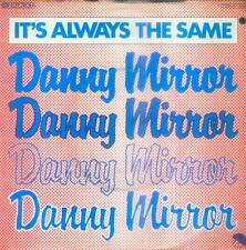 """7"""" Danny Mirror/It´s Always The Same (D) Cut Out"""