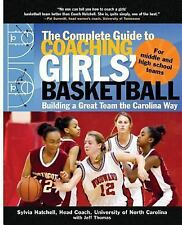The Complete Guide to Coaching Girls' Basketball: Building a Great Team the Caro