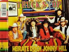 Truck Stop Heirate doch Johnny Hill (1994) [Maxi-CD]