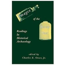 Images of the Recent Past : Readings in Historical Archaeology by Charles E.,...