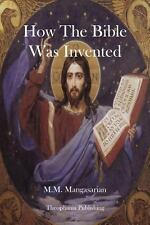 How the Bible Was Invented by M. Mangasarian (2012, Paperback)