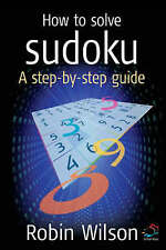 How to solve sudoku: A Step-by-step Guide Wilson, Robin J. Paperback (T1)