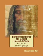 Dernieres Lumieres Sur le Saint Linceul de Turin by Victor Ojeda-Mari (2015,...
