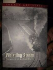 INDIA - WHISTLING STEAM ROMANCE OF INDIAN RAILS WITH PHOTOGRAPHS DILEEP PRAKASH