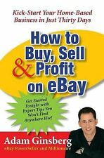 How to Buy, Sell, and Profit on eBay : Kick-Start Your Million-Dollar...