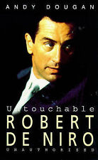Untouchable: Robert De Niro - Unauthorised by Andy Dougan (Paperback, 1997)