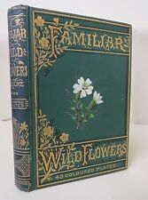 FAMILIAR WILD FLOWERS by Hulme c1890 Lovely Binding 40 COLOURED PLATES Flowers
