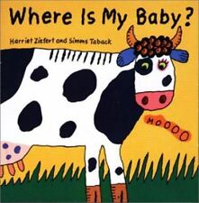 Where Is My Baby? by Harriet Ziefert and Simms Taback (2002, Board Book)