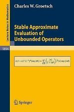 Stable Approximate Evaluation of Unbounded Operators (Lecture Notes in-ExLibrary