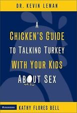 A Chicken's Guide to Talking Turkey with Your Kids About Sex by Leman & Bell