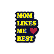 "Mom Likes Me Best Funny car bumper sticker decal 4"" x 4"""