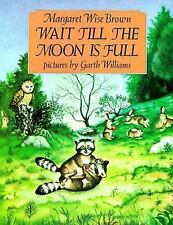 Wait till the Moon Is Full by Margaret Wise Brown (1989, Paperback)
