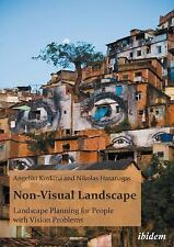 Non-Visual Landscape : Landscape Planning for People with Vision Problems by...