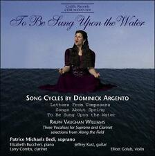 To Be Sung upon the Water: Song Cycles by Dominick Argento, New Music