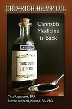 CBD-Rich Hemp Oil: Cannabis Medicine Is Back by Steven Leonard-Johnson and...