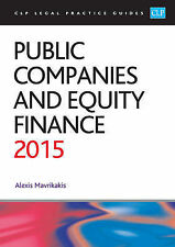 Public Companies and Equity Finance 2015 (CLP Legal Practice Guides) by Mavrika