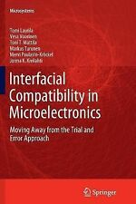 Interfacial Compatibility in Microelectronics : Moving Away from the Trial...