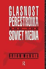 Communication and Society: Glasnost, Perestroika and the Soviet Media by...