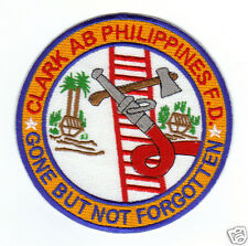 CLARK AIR BASE PHILIPPIINES FIRE DEPARTMENT PATCH, GONE BUT NOT FORGOTTEN      Y