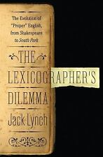 The Lexicographer's Dilemma: The Evolution of 'Proper' English, from Shakespear