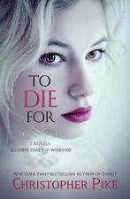 To Die For: (2 Novels: Slumber Party & Weekend)