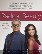 Radical Beauty : How to Transform Yourself from the Inside Out by Kimberly Snyde