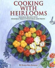 Cooking with Heirlooms: Seasonal Recipes with Heritage-Variety Vegetables and Fr
